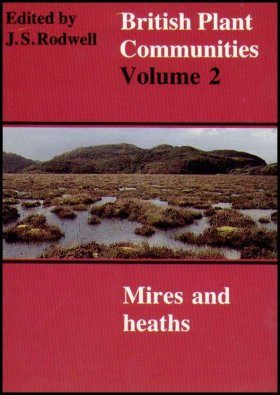 British Plant Communities, Volume 2: Mires and Heaths