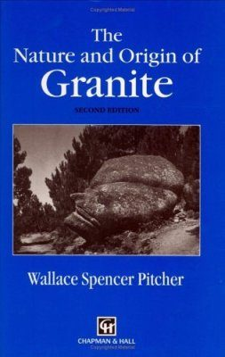 The Nature and Origin of Granite