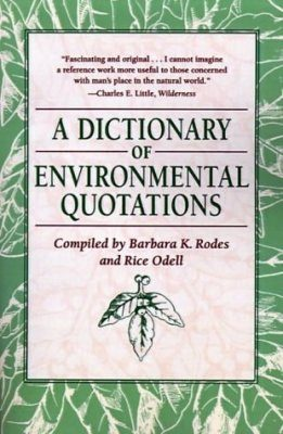 A Dictionary of Environmental Quotations