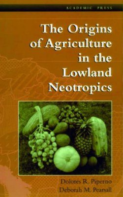The Origins of Agriculture in the Lowland Neotropics