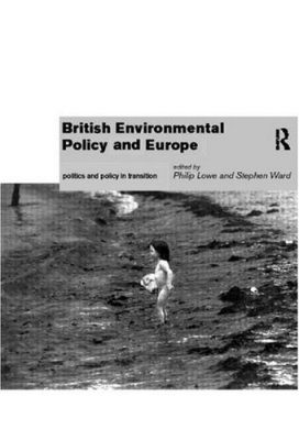 British Environmental Policy and Europe