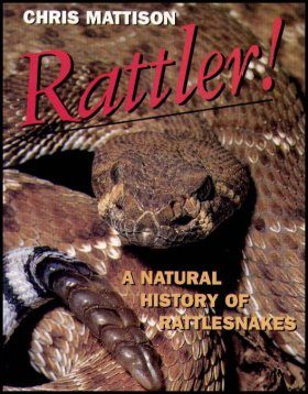 Rattler! The Natural History of Rattlesnakes