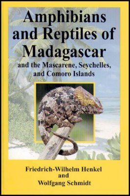 Amphibians and Reptiles of Madagascar, the Mascarenes, the Seychelles and the Comoros Islands
