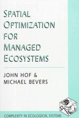 Spatial Optimization for Managed Ecosystems