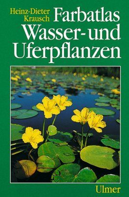 Farbatlas Wasser-und Uferpflanzen [Colour Atlas of Water and Shore Plants]