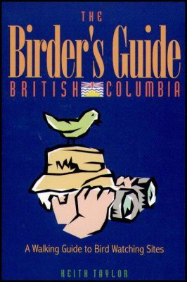 A Birder's Guide to British Columbia