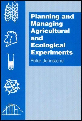Planning and Managing Agricultural and Ecological Experiments