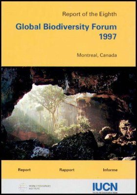 Report of the 8th Global Biodiversity Forum, August 1997, Montreal
