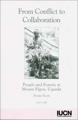 From Conflict to Collaboration: People and Forests at Mount Elgon, Uganda