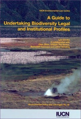 A Guide to Undertaking Biodiversity Legal and Institutional Profiles