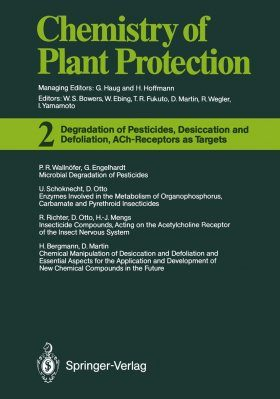 degradation of Pesticides, Desiccation and Defoliation,ACh Receptors as Targets, Chemistry of Plant Protection Volume 2