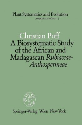 A Biosystematic Study of the African and Madagascan Rubiacease- Anthospermae