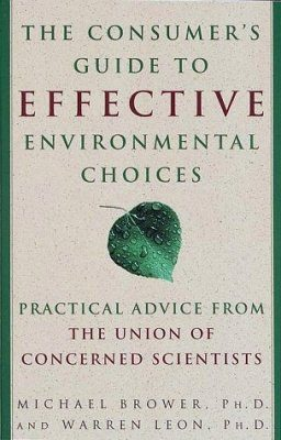 The Union of Concerned Scientists Consumer's Guide to Effective Environmental Action