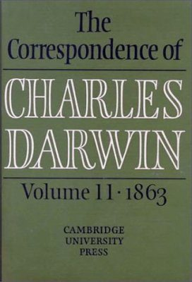 The Correspondence of Charles Darwin, Volume 11: 1863