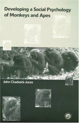 Developing a Social Psychology of Monkeys and Apes