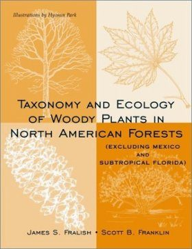 Taxonomy and Ecology of Woody Plants in North American Forests (Excluding Mexico and Subtropical Florida)