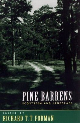 Pine Barrens: Ecosystem and Landscapes