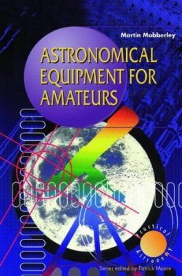 Astronomical Equipment for Amateurs