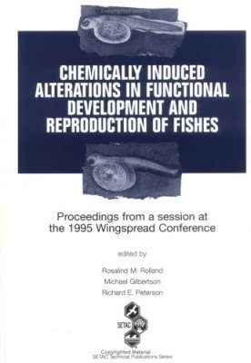 Chemically Induced Alterations in Functional Development and Reproduction of Fishes