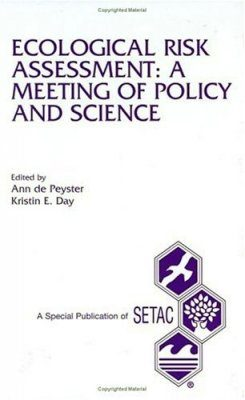 Ecological Risk Assessment: A Meeting of Policy and Science