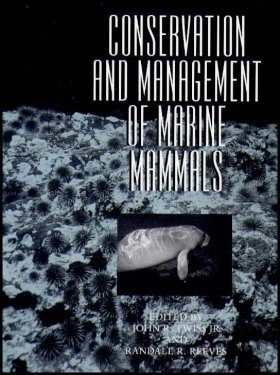 Conservation and Management of Marine Mammals