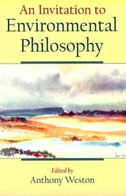 An Invitation to Environmental Philosophy