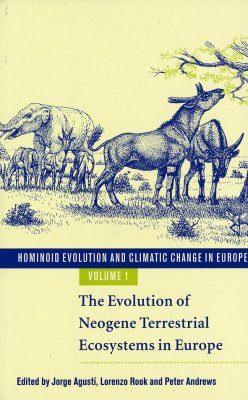 Hominoid Evolution and Climatic Change in Europe, Volume 1: The Evolution of Neogene Terrestrial Ecosystems in Europe