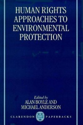 Human Rights Approaches to Environmental Protection