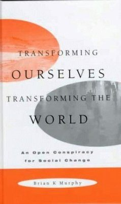 Transforming Ourselves - Transforming the World