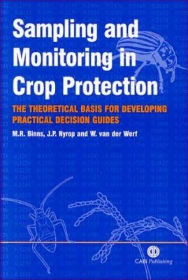Sampling and Monitoring in Crop Protections: The Theoretical Basis for Designing Practical Decision Guides