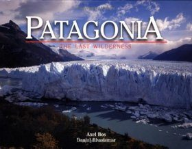Patagonia: The Last Wilderness