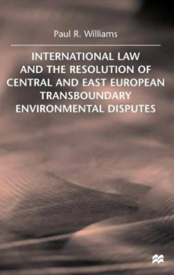 International Law and the Resolution of Central and East European Transboundary Environmental Disputes