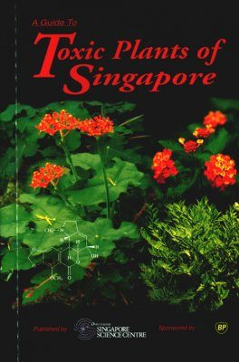 A Guide to the Toxic Plants of Singapore