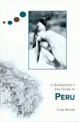 A Birdwatcher's Site Guide to Peru