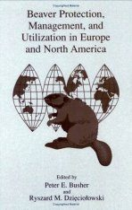 Beaver Protection, Management and Utilization in Europe and North America