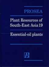 PROSEA, Volume 19: Essential-Oil Plants