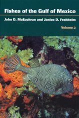 Fishes of the Gulf of Mexico, Volume 2: Scorpaeniformes to Tetraodontiformes