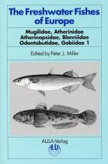 The Freshwater Fishes of Europe, Volume 8, Part I: Mugilidae, Atherinidae, Atherinopsidae, Blenniidae, Odonotbutdae, Gobiidae 1
