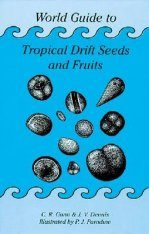 World Guide to Tropical Drift Seeds and Fruits