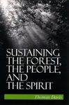 Sustaining the Forest, the People and the Spirit