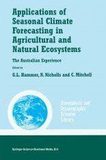 Applications of Seasonal Climate Forecasting in Agricultural and Natural Ecosystems