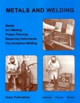 Metals and Welding: Metals, Arc Welding, Project Planning, Measuring Instruments, Oxy-Acetylene Welding