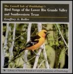 Bird Songs of the Lower Rio Grande Valley and Southwestern Texas