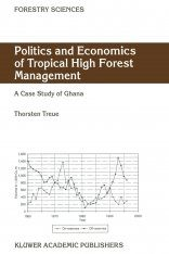 Politics and Economics of Tropical High Forest Management