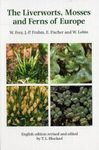 The Liverworts, Mosses and Ferns of Europe