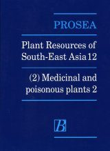 PROSEA, Volume 12/2: Medicinal and Poisonous Plants 2 Image