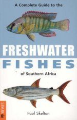 A Complete Guide to the Freshwater Fishes of Southern Africa
