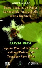 Aquatic Plants of Palo Verde National Park and the Tempisque River Valley / Plantas Acuáticas del Parque Nacional Palo Verde