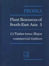 PROSEA, Volume 5/1: Timber Trees - Major Commercial Timbers