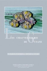 Les Chauves-Souris de Guyane [The Bats of French Guiana]